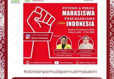 [Bincang Forsi HIMMPAS 1] POTENSI DAN PERAN MAHASISWA PASCASARJANA UNTUK INDONESIA